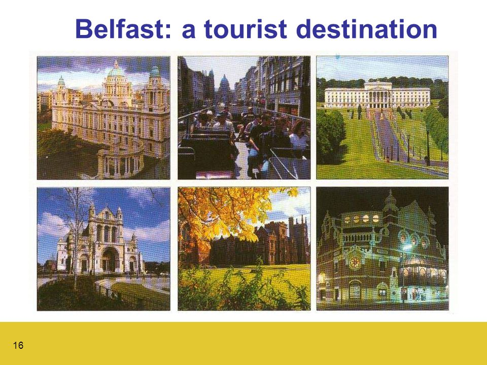 16 Belfast: a tourist destination