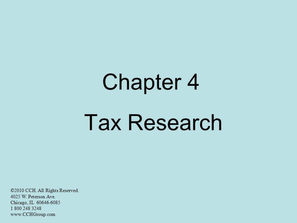 Chapter 4 Tax Research ©2010 CCH. All Rights Reserved.
