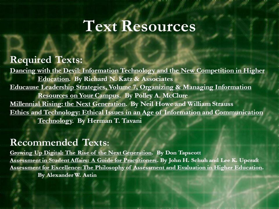 Text Resources Required Texts: Dancing with the Devil: Information Technology and the New Competition in Higher Education.