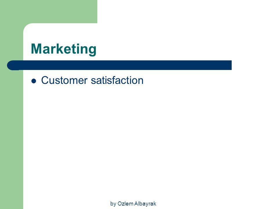 by Ozlem Albayrak Marketing Customer satisfaction