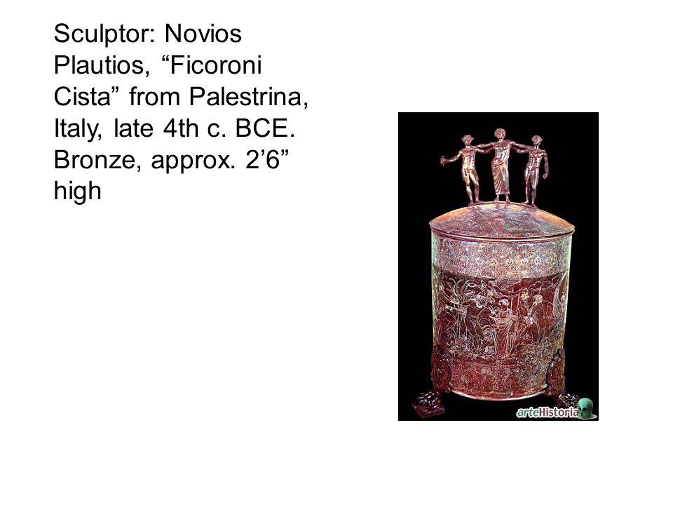Sculptor: Novios Plautios, Ficoroni Cista from Palestrina, Italy, late 4th c.