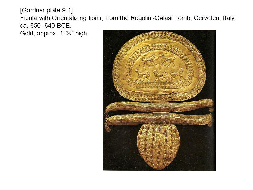 [Gardner plate 9-1] Fibula with Orientalizing lions, from the Regolini-Galasi Tomb, Cerveteri, Italy, ca.