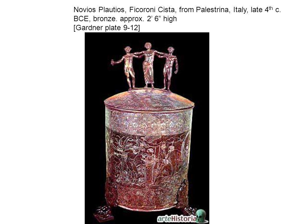 Novios Plautios, Ficoroni Cista, from Palestrina, Italy, late 4 th c.