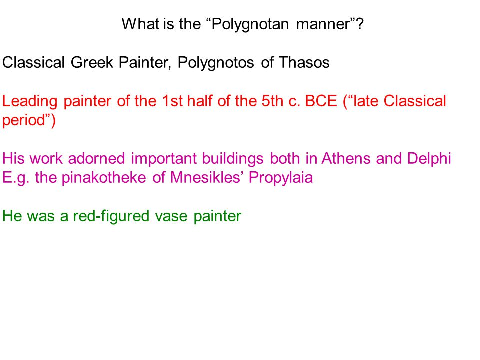 What is the Polygnotan manner .