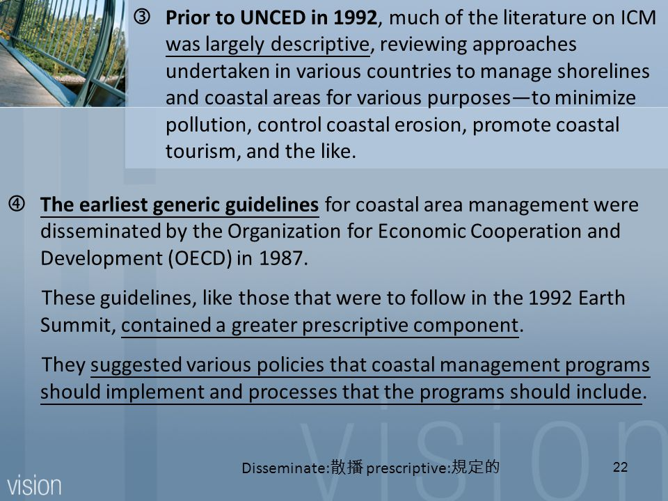 """The earliest generic guidelines for coastal area management were disseminated by the Organization for Economic Cooperation and Development (OECD) in 1987."