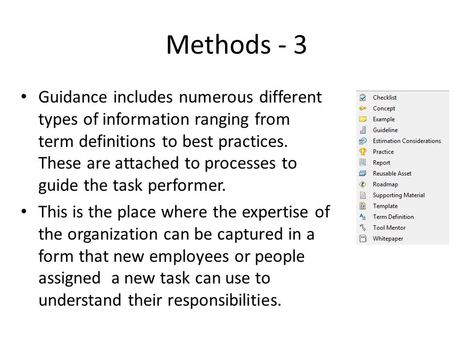Methods - 3 Guidance includes numerous different types of information ranging from term definitions to best practices.