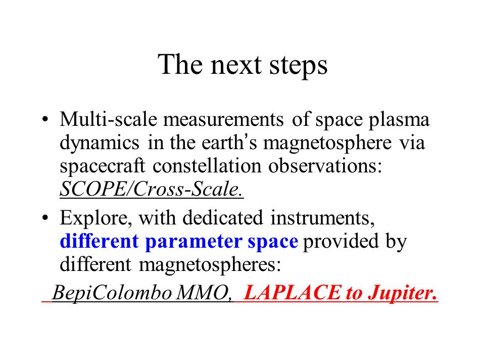 The next steps Multi-scale measurements of space plasma dynamics in the earth ' s magnetosphere via spacecraft constellation observations: SCOPE/Cross-Scale.