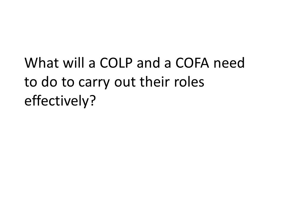 What will a COLP and a COFA need to do to carry out their roles effectively
