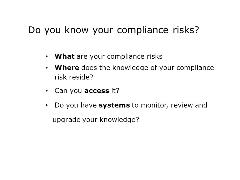 Do you know your compliance risks.