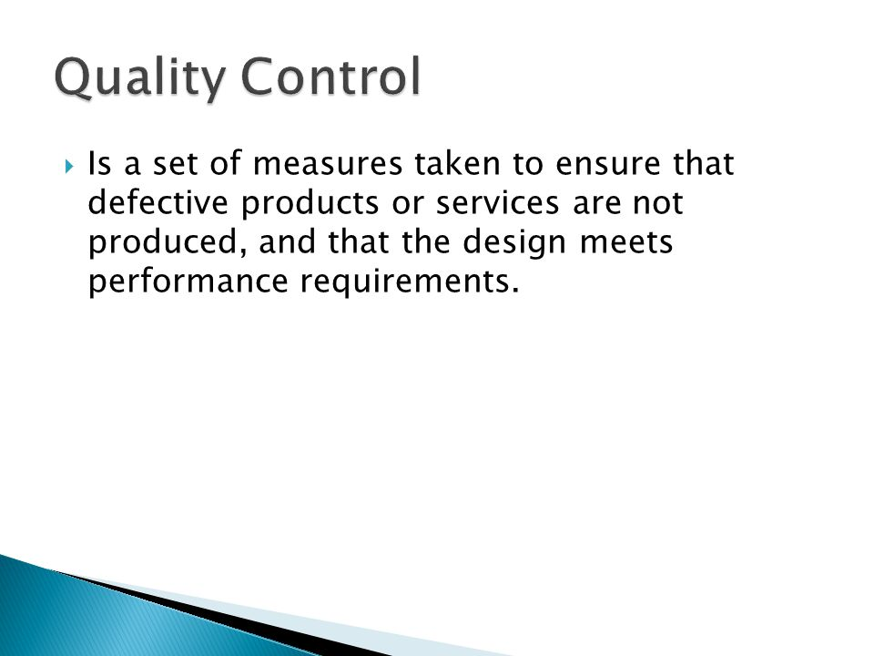  Is a set of measures taken to ensure that defective products or services are not produced, and that the design meets performance requirements.