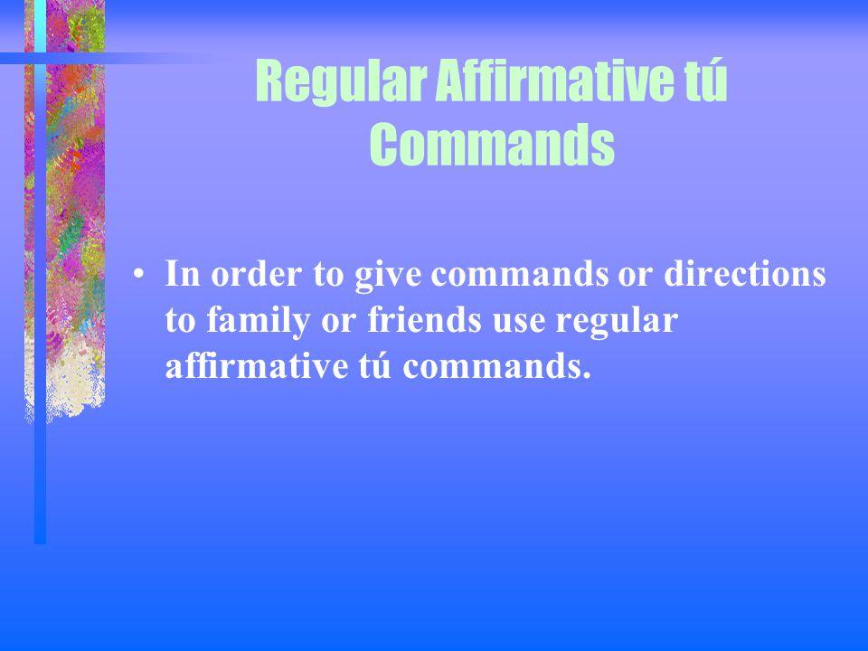 Regular Affirmative tú Commands Español II Unidad 3 Etapa 2