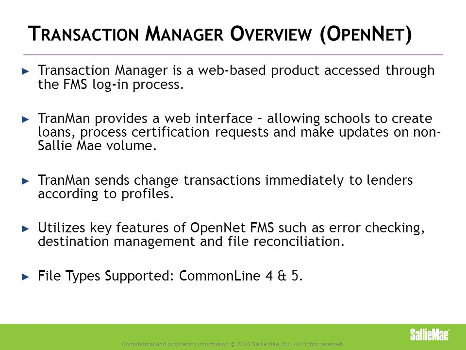 T RANSACTION M ANAGER O VERVIEW (O PEN N ET ) ► Transaction Manager is a web-based product accessed through the FMS log-in process.