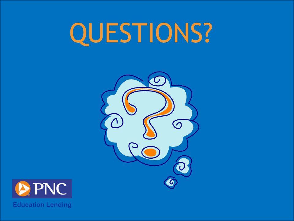 QUESTIONS? Education Lending