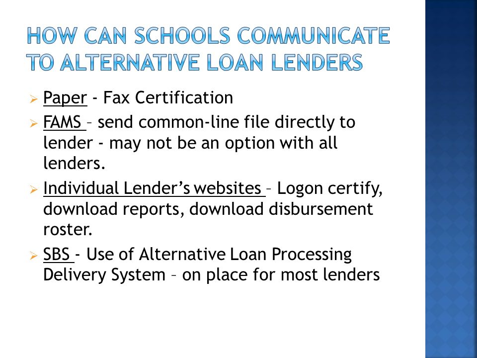  Paper - Fax Certification  FAMS – send common-line file directly to lender - may not be an option with all lenders.