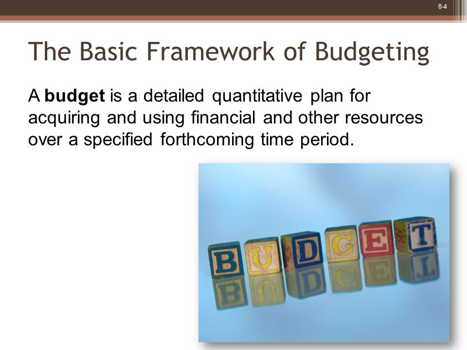 8-5 Budget Planning and Control Planning – involves developing objectives and preparing various budgets to achieve those objectives.
