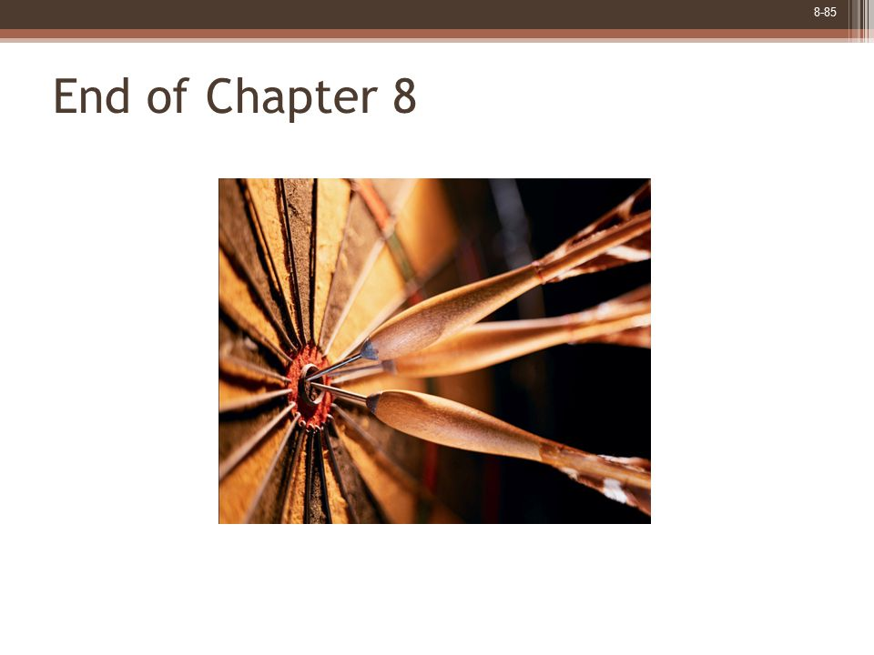 8-85 End of Chapter 8