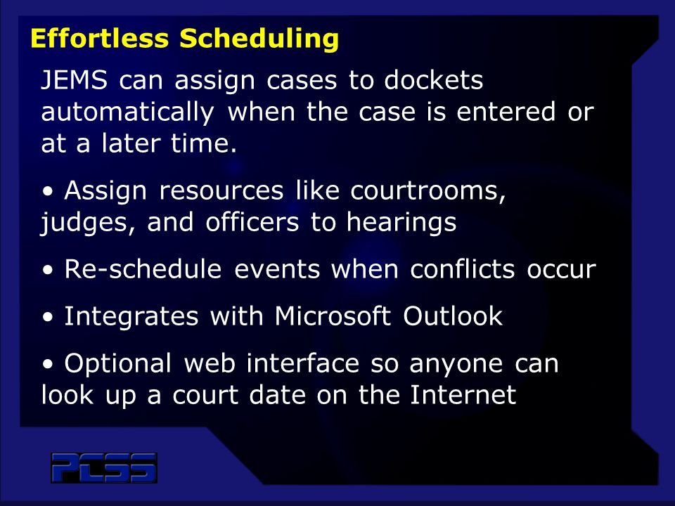 JEMS can assign cases to dockets automatically when the case is entered or at a later time. Assign resources like courtrooms, judges, and officers to