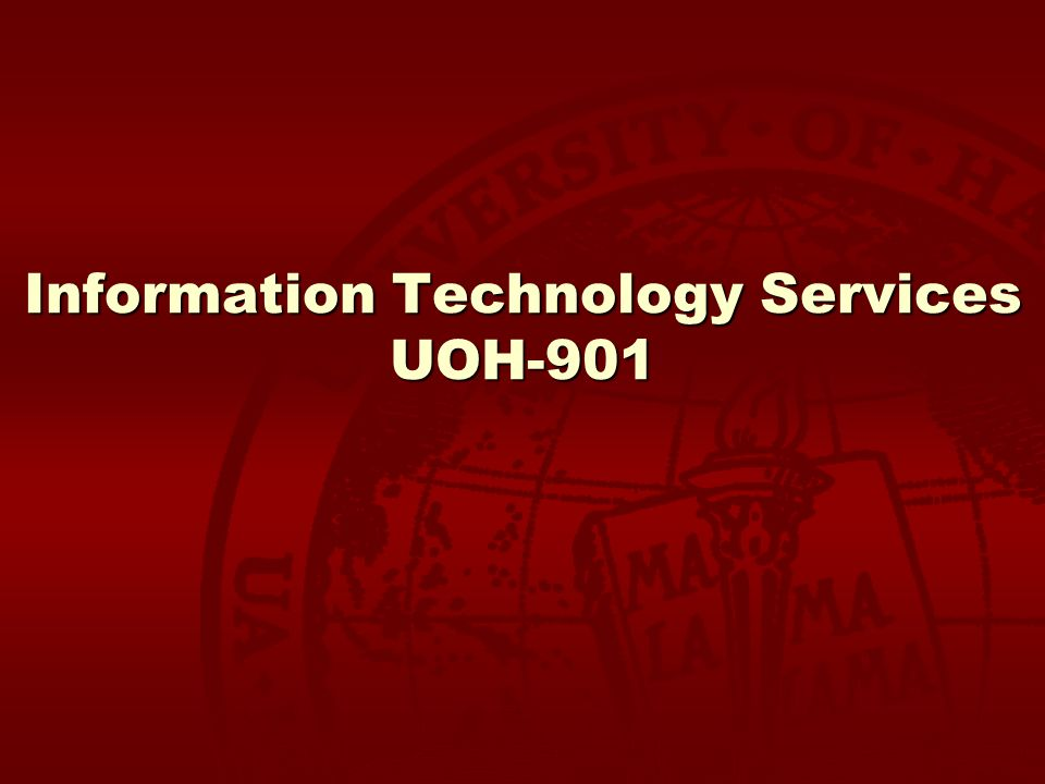 Information Technology Services UOH-901