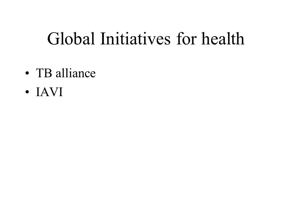 Global Initiatives for health TB alliance IAVI