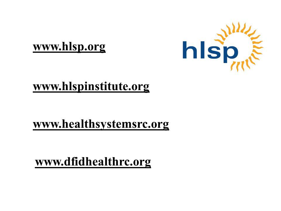 www.hlsp.org www.hlspinstitute.org www.healthsystemsrc.org www.dfidhealthrc.org