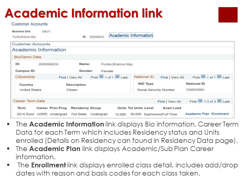 Academic Information link  The Academic Information link displays Bio information, Career Term Data for each Term which includes Residency status and