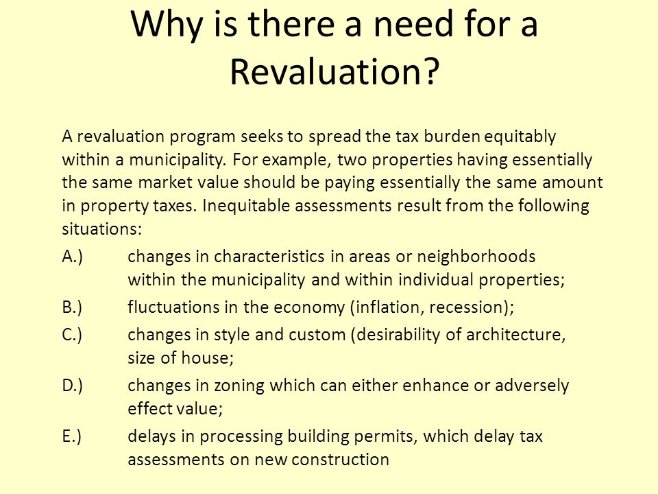 Why is there a need for a Revaluation.