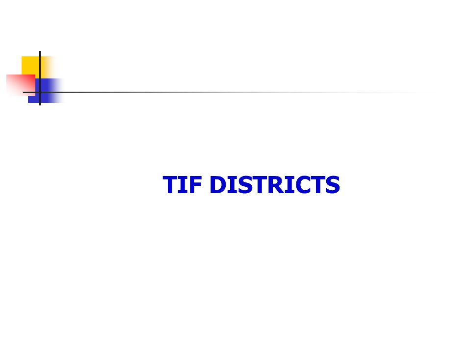 TIF DISTRICTS