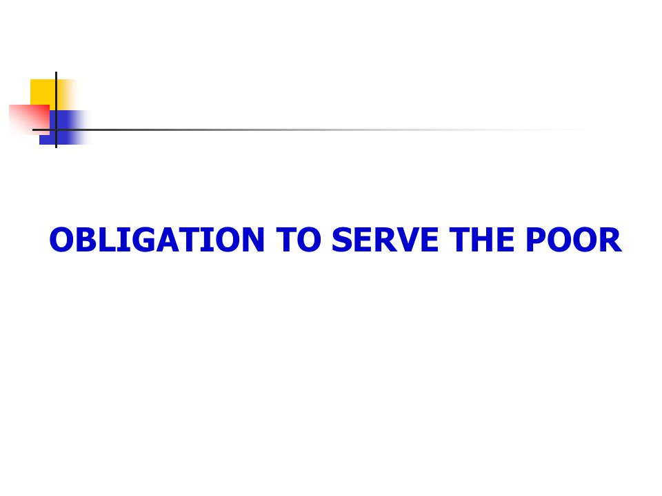 OBLIGATION TO SERVE THE POOR