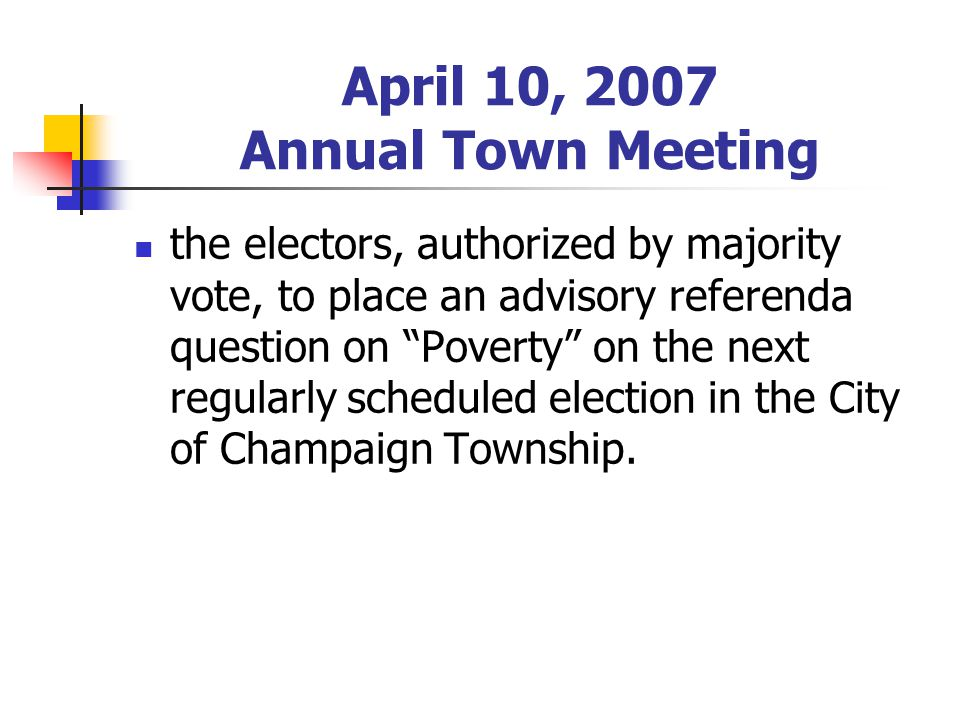 Township Revenues Property Taxes comprise 90% of all Township revenues Current rate: 0.0357 $16 for a single-family home with market value of $150,000 Township receives less than one-half of one-percent of the entire property taxes levied in Champaign