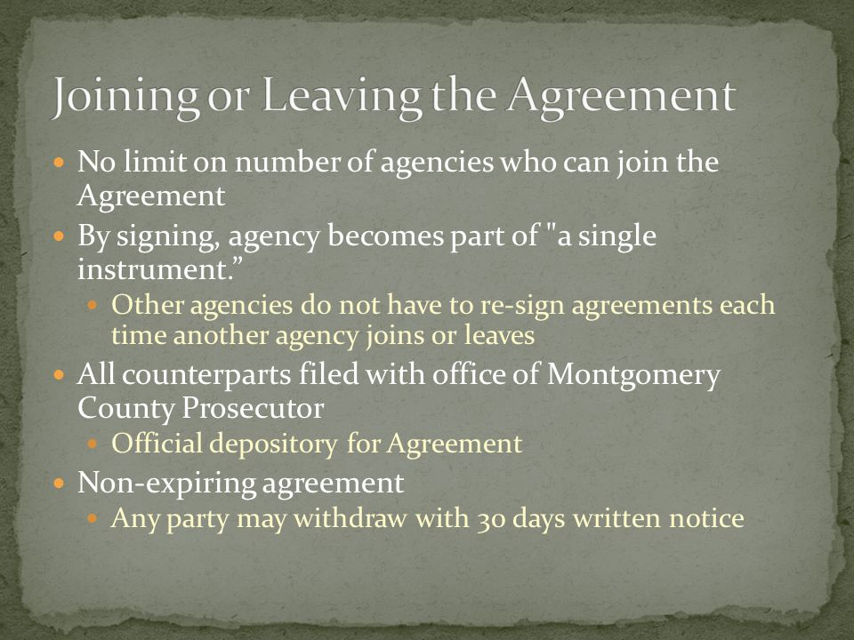 No limit on number of agencies who can join the Agreement By signing, agency becomes part of