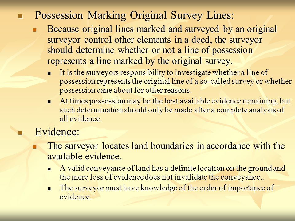 Possession Marking Original Survey Lines: Possession Marking Original Survey Lines: Because original lines marked and surveyed by an original surveyor