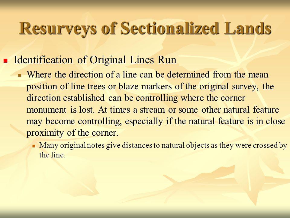 Resurveys of Sectionalized Lands Identification of Original Lines Run Identification of Original Lines Run Where the direction of a line can be determ