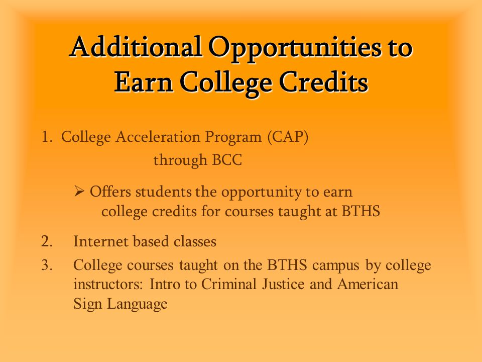 Additional Opportunities to Earn College Credits 1.