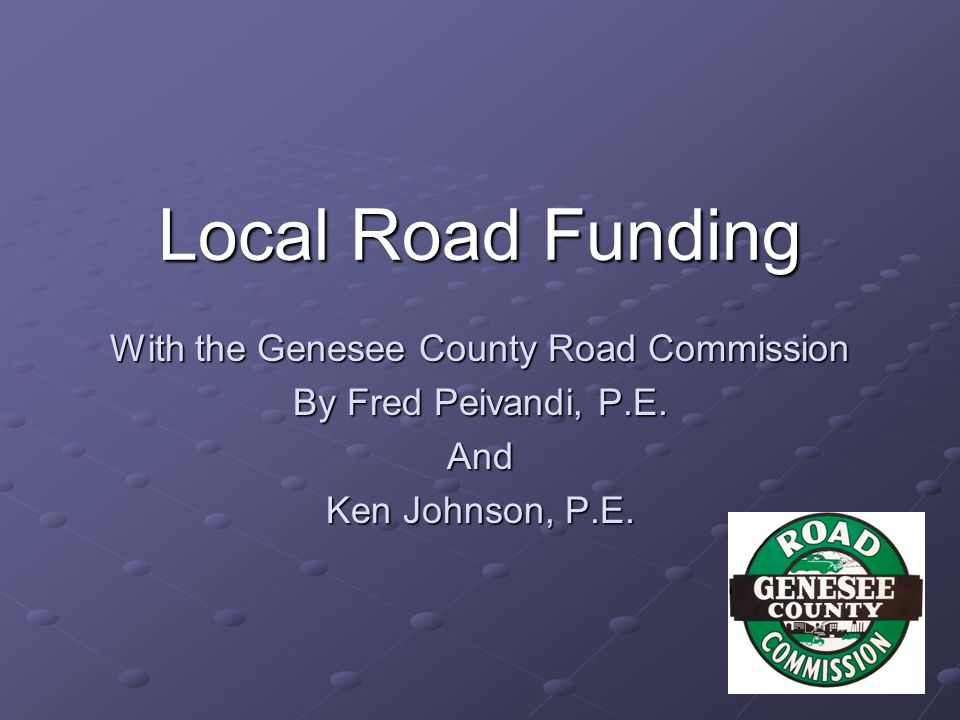 With the Genesee County Road Commission By Fred Peivandi, P.E.