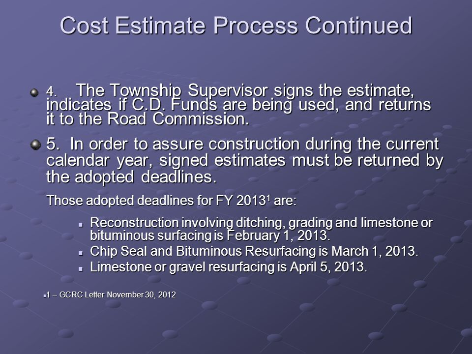 Cost Estimate Process Continued 4.The Township Supervisor signs the estimate, indicates if C.D.