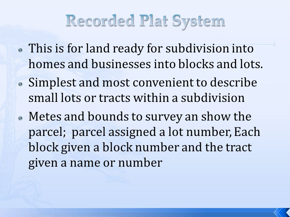  This is for land ready for subdivision into homes and businesses into blocks and lots.  Simplest and most convenient to describe small lots or trac