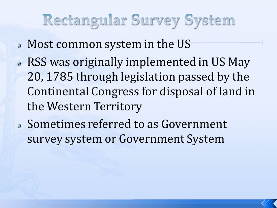  Most common system in the US  RSS was originally implemented in US May 20, 1785 through legislation passed by the Continental Congress for disposal