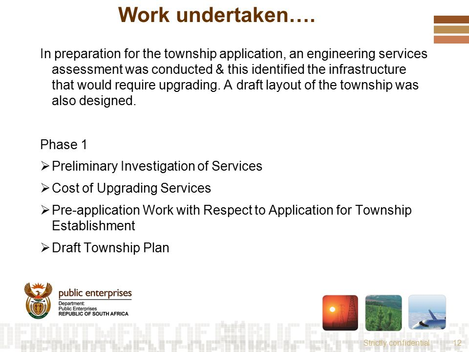 Strictly confidential12 Work undertaken…. In preparation for the township application, an engineering services assessment was conducted & this identif