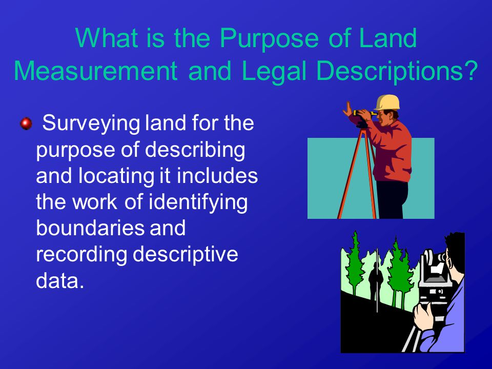 Surveying land for the purpose of describing and locating it includes the work of identifying boundaries and recording descriptive data. What is the P
