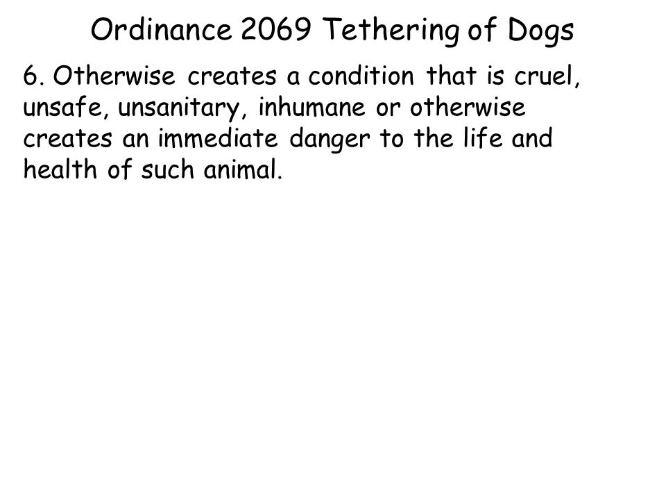 Ordinance 2069 Tethering of Dogs 6.