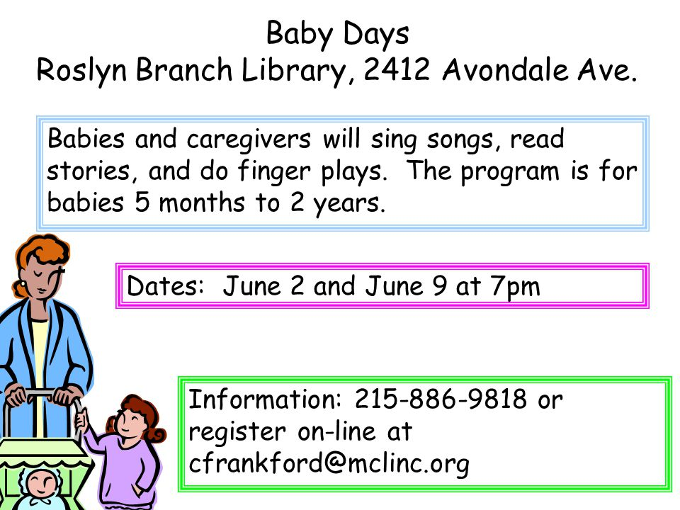 Baby Days Roslyn Branch Library, 2412 Avondale Ave.