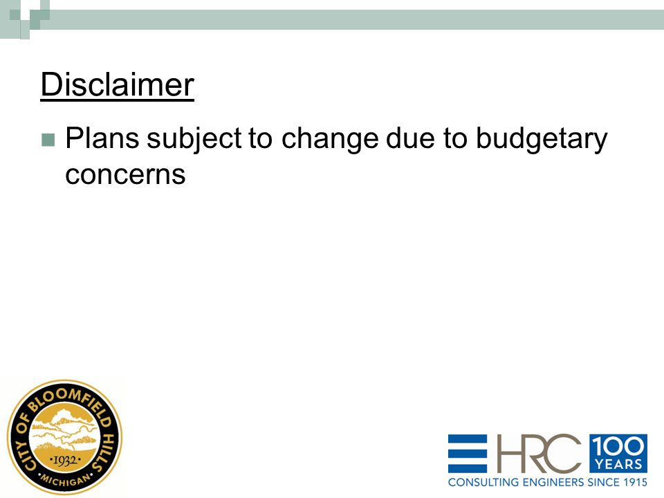 Disclaimer Plans subject to change due to budgetary concerns