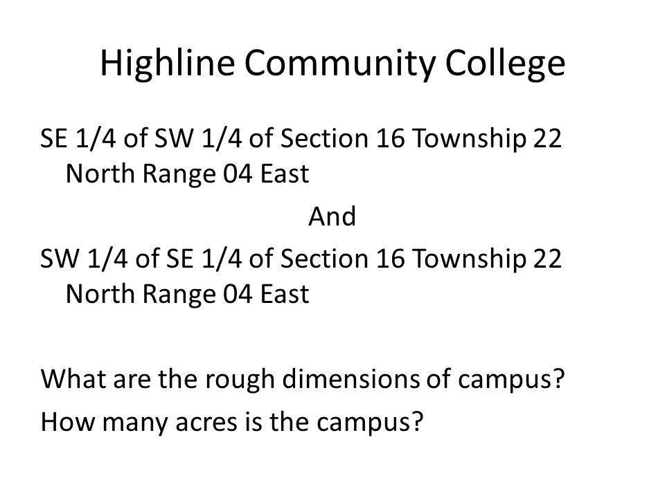 Highline Community College SE 1/4 of SW 1/4 of Section 16 Township 22 North Range 04 East And SW 1/4 of SE 1/4 of Section 16 Township 22 North Range 0