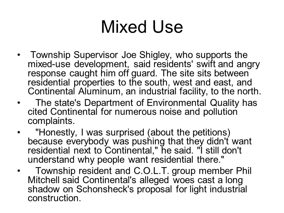 Mixed Use Township Supervisor Joe Shigley, who supports the mixed-use development, said residents swift and angry response caught him off guard.