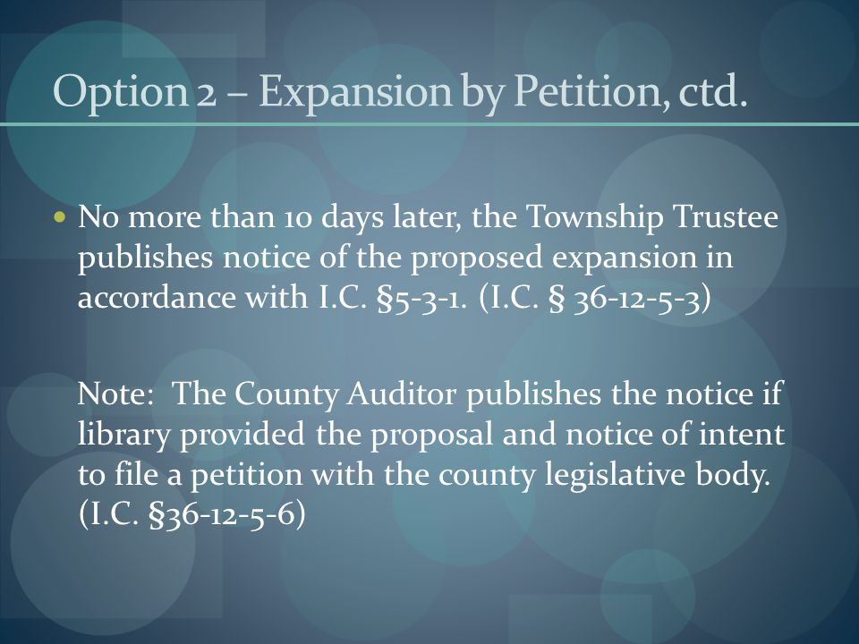 Sample Notice for Expansion into 1 Township NOTICE OF PROPOSED LIBRARY EXPANSION: Residents of ________________ Township in _________________ County are hereby notified that a proposal for library district expansion has been filed with the Township Trustee and Township Board.