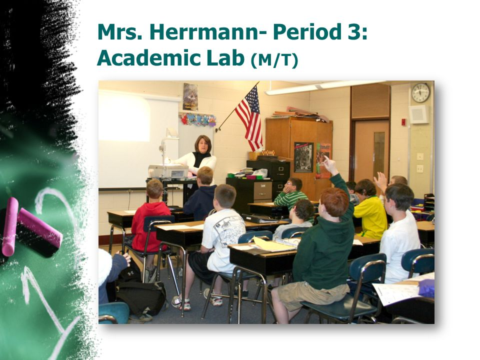Mrs. Herrmann- Period 3: Academic Lab (M/T)