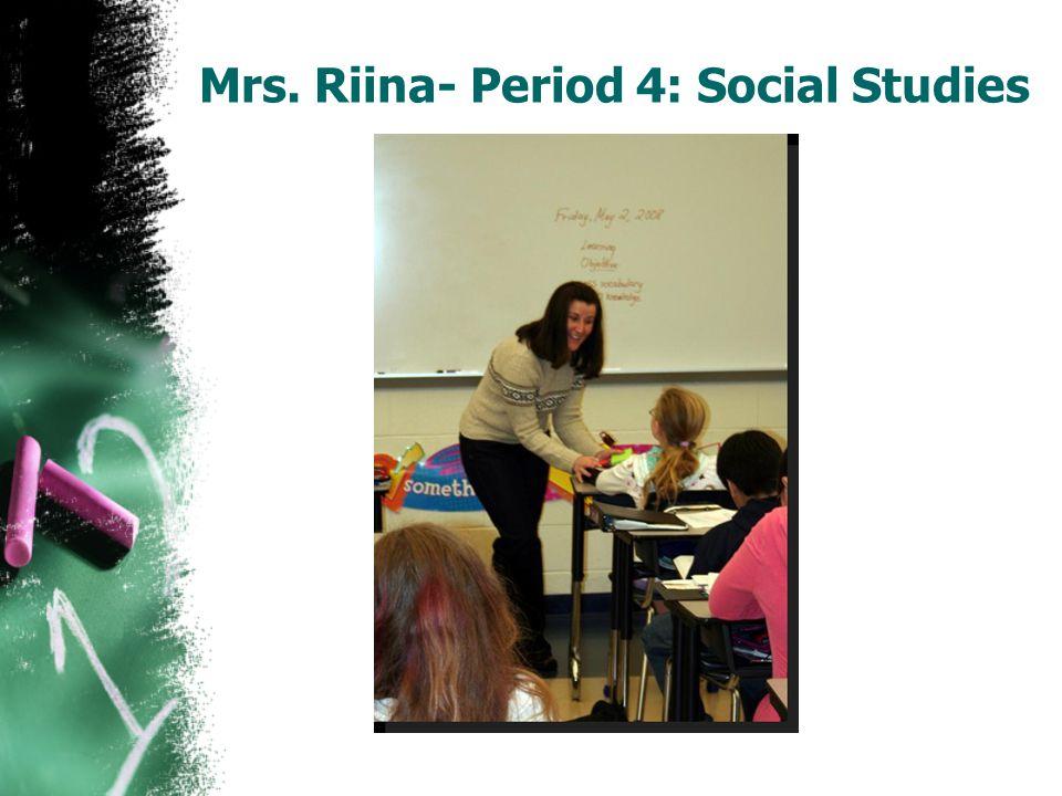 Mrs. Riina- Period 4: Social Studies