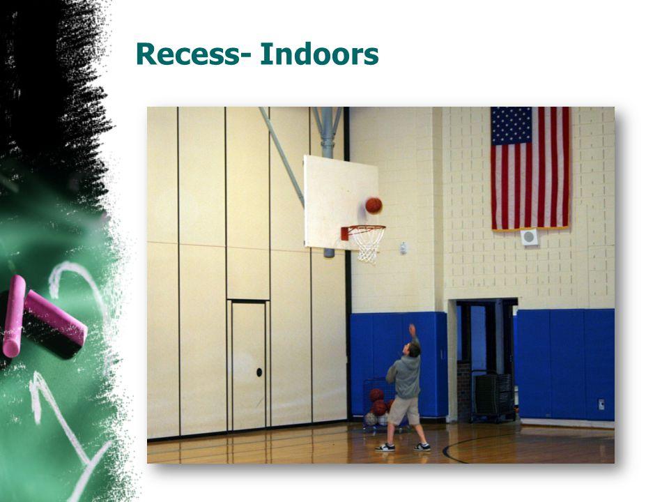 Recess- Indoors