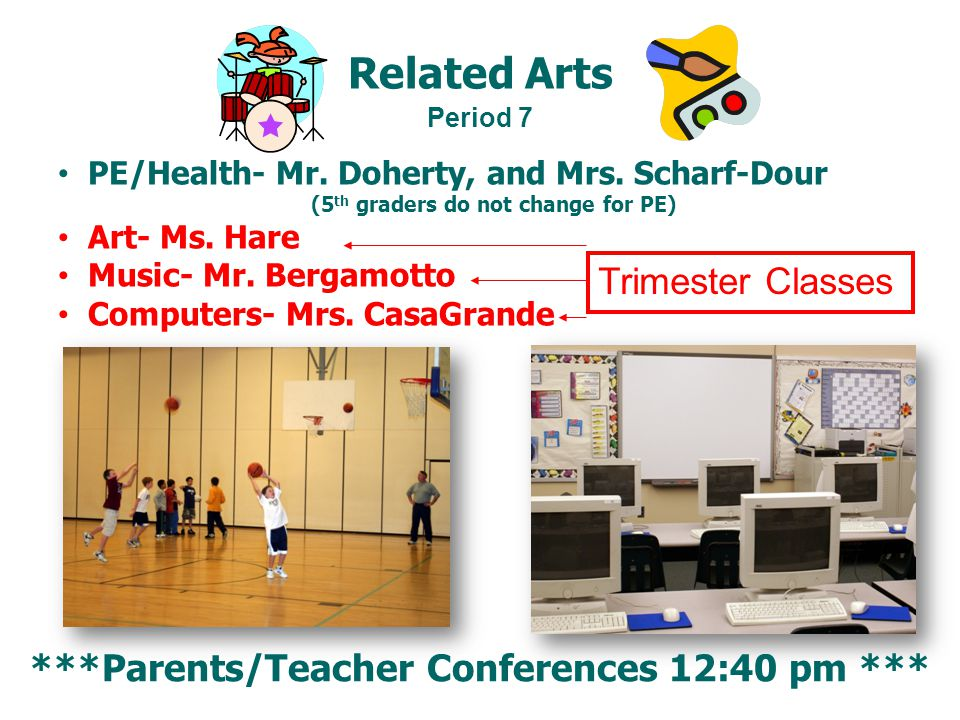 Related Arts PE/Health- Mr. Doherty, and Mrs.