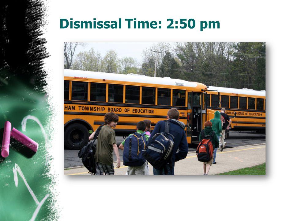 Dismissal Time: 2:50 pm